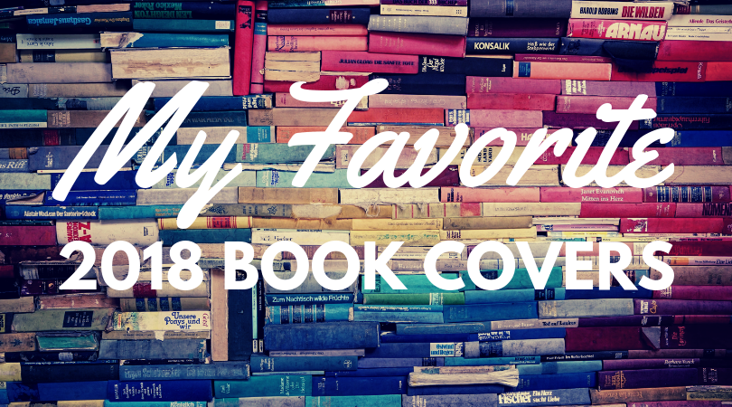 Stacks of books with the text my favorite 2018 book covers