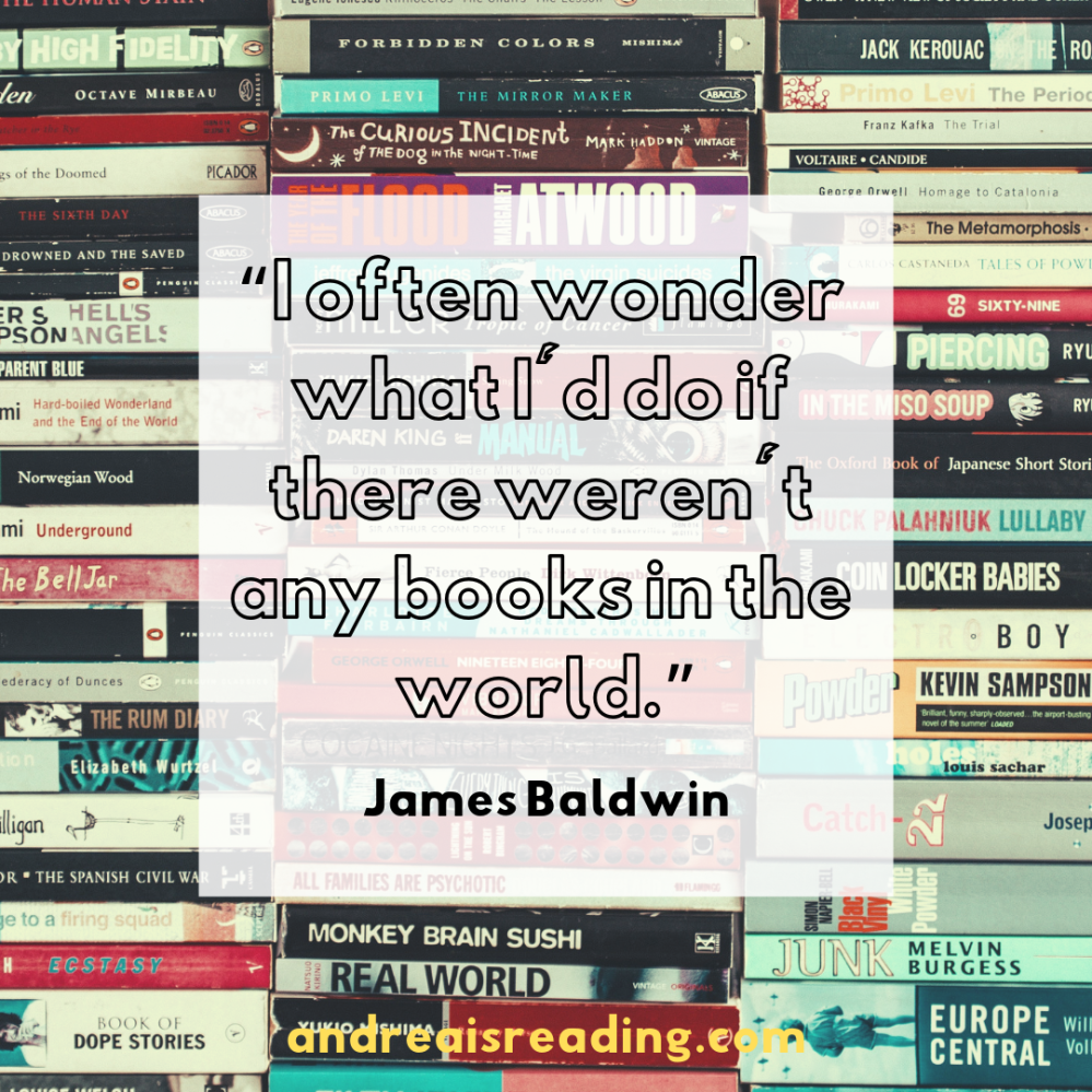 """I often wonder what I'd do if there weren't any books in the world."""