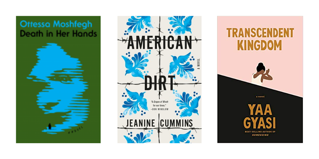 Book covers for Death in her hands, American Dirt, and Transcendent Kingdom